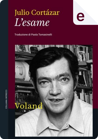 L'esame by Julio Cortazar