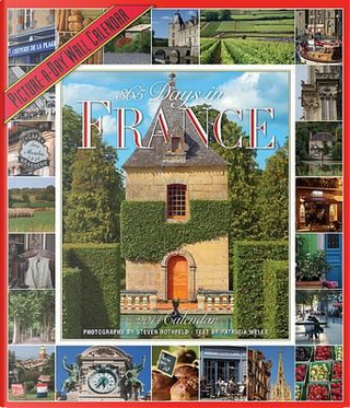 365 Days in France 2014 Calendar by Patricia Schultz