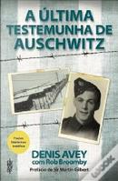 A Última Testemunha de Auschwitz by Denis Avey, Rob Broomby