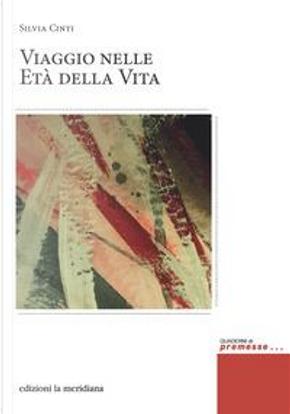 Viaggio nelle età della vita by Silvia Cinti