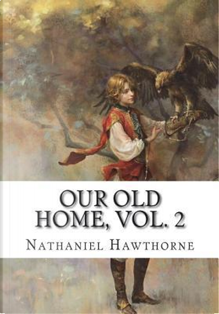 Our Old Home, Vol. 2 by NATHANIEL HAWTHORNE