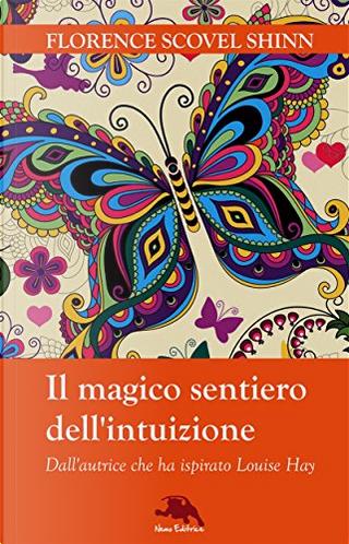 Il magico sentiero dell'intuizione by Florence Scovel Shinn