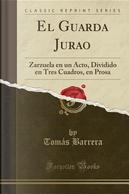 El Guarda Jurao by Tomás Barrera