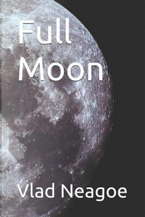 Full Moon by Vlad Neagoe