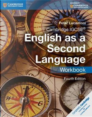 Cambridge IGCSE english as a second language. Workbook. Per le Scuole superiori. Con e-book. Con espansione online by Peter Lucantoni