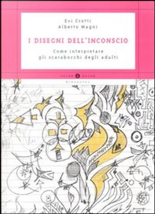 I disegni dell'inconscio by Alberto Magni, Evi Crotti
