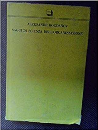 Saggi di scienza dell'organizzazione by Aleksandr Aleksandrovič Bogdanov