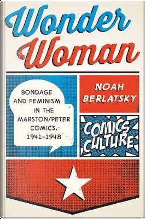 Wonder Woman by Noah Berlatsky