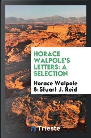 Horace Walpole's Letters by Horace Walpole