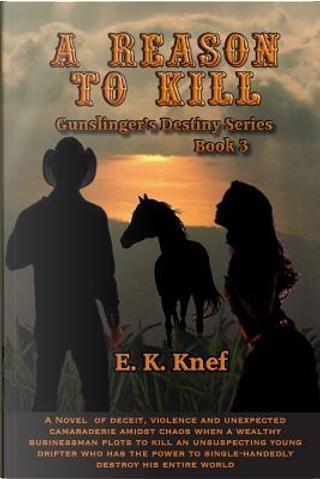 A Reason to Kill by E. K. Knef