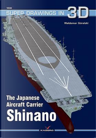 The Japanese Aircraft Carrier Shinano by Waldemar Góralski