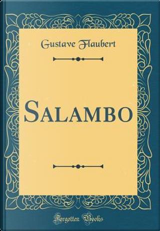 Salambo (Classic Reprint) by Gustave Flaubert