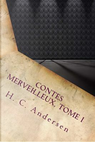 Contes Merveilleux by H. C. Andersen