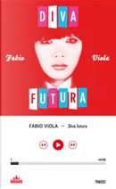 Diva futura by Fabio Viola