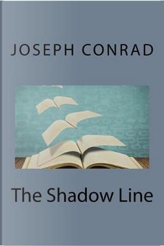 The Shadow Line by Joseph Conrad