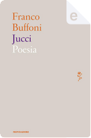 Jucci by Franco Buffoni