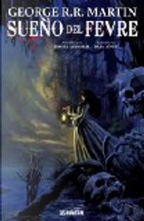 Sueño del Fevre by Daniel Abraham, George R.R. Martin, Rafa López