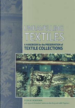 Unravelling Textiles by Foekje Boersma