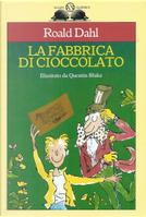 La fabbrica di cioccolato by Roald Dahl