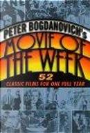 Peter Bogdanovich's Movie of the We by Peter Bogdanovich