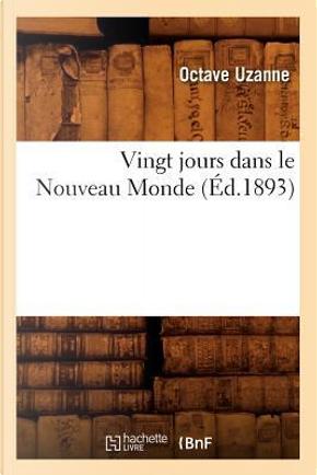 Vingt Jours Dans le Nouveau Monde (ed.1893) by Uzanne O