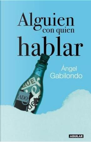 Alguien con quien hablar by Angel Gabilondo