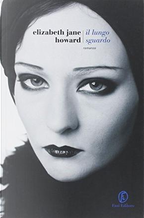 Il lungo sguardo by Elizabeth Jane Howard