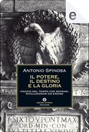 Il potere, il destino e la gloria by Antonio Spinosa