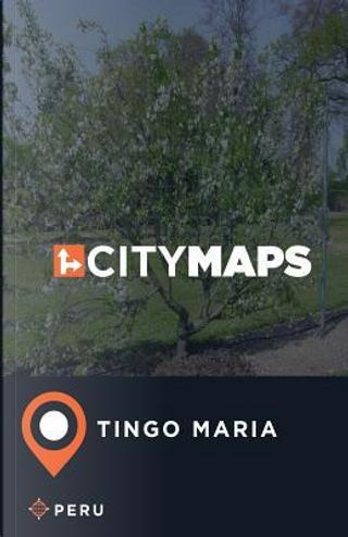 City Maps Tingo Maria Peru by James Mcfee