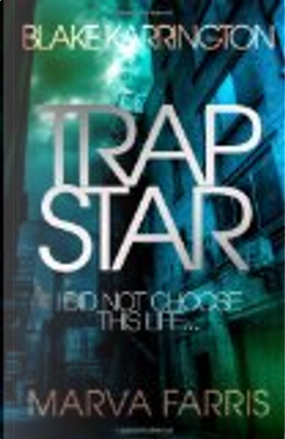Trapstar by Blake Karrington
