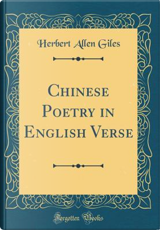 Chinese Poetry in English Verse (Classic Reprint) by Herbert Allen Giles