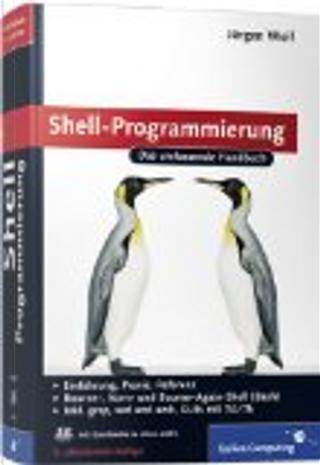 Shell-Programmierung by Jürgen Wolf