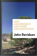 Miss Armstrong's and Other Circumstances by John Davidson