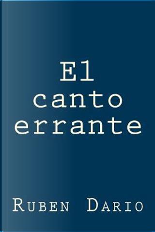 El canto errante by Rubén Darío
