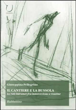 Il cantiere e la bussola by Pellegrino Giuseppina
