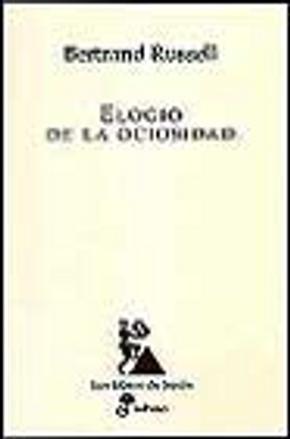 EL ELOGIO DE LA OCIOSIDAD by Bertrand Russell
