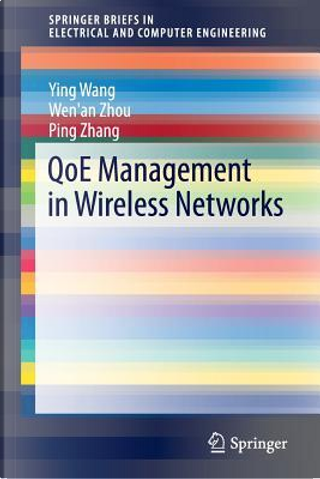 Qoe Management in Wireless Networks by Ying Wang