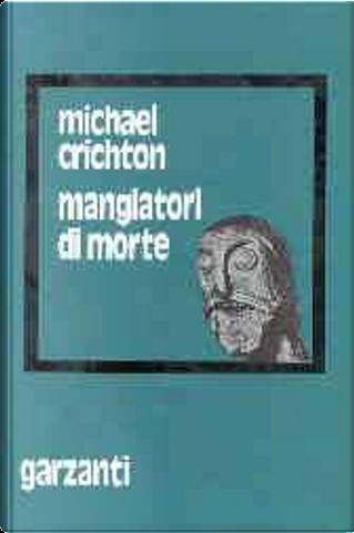 Mangiatori di morte by Michael Crichton
