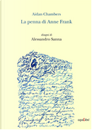 La penna di Anne Frank by Aidan Chambers