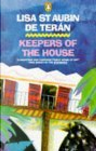 Keepers of the House by Lisa St. Aubin De Teran