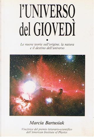 l'Universo del giovedì by Marcia Bartusiak