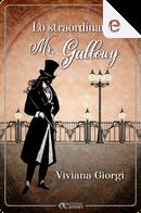 Lo straordinario Mr. Gallowy by Viviana Giorgi