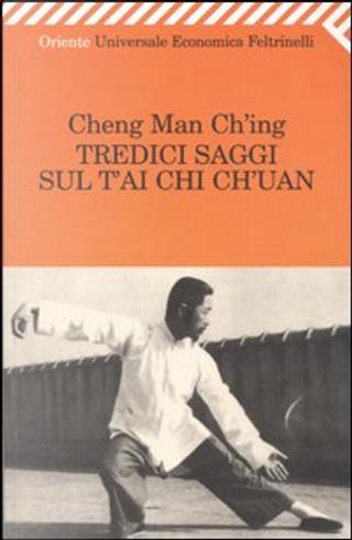 Tredici saggi sul T'ai Chi Ch'uan by Cheng Man-Ching