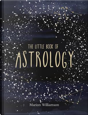 The Little Book of Astrology by Marion Williamson