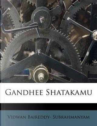 Gandhee Shatakamu by Vidwan Baireddy Subrahmanyam