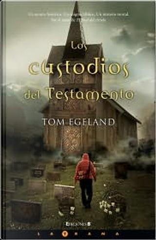 Los custodios del testamento by Tom Egeland