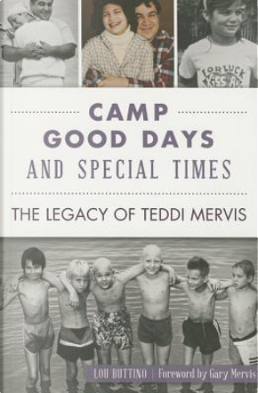 Camp Good Days And Special Times by Lou Buttino