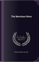 The Merchant Navy by Archibald Hurd