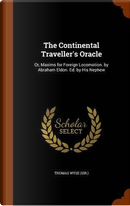 The Continental Traveller's Oracle by Thomas Wyse
