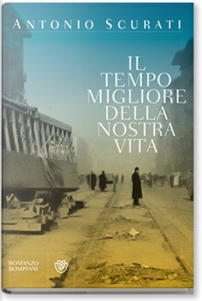 Il tempo migliore della nostra vita by Antonio Scurati